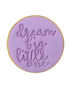Sweet Stamp 'Dream Big Little One' Cookie/Cupcake Embosser