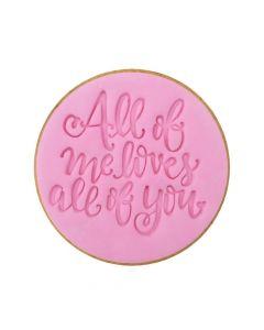 Sweet Stamp 'All Of Me...' Cookie/Cupcake Embosser
